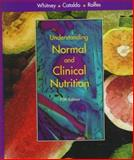 Understanding Normal and Clinical Nutrition, Whitney, Eleanor N. and Cataldo, Corinne B., 0534533345