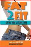 Fat 2 Fit: Getting There and Staying There, Russ Turley and Jeff Ainslie, 0557543347