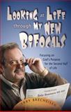 Looking at Life Through My New Bifocals, Jerry Brecheisen, 089827334X