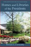 Homes and Libraries of the Presidents, William G. Clotworthy, 0939923343
