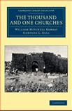 The Thousand and One Churches, Ramsay, William Mitchell and Bell, Gertude L., 1108043348