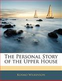 The Personal Story of the Upper House, Kosmo Wilkinson, 1142153347