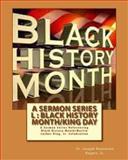 A Sermon Series l : Black History Month/King Day, Dr. Joseph Roosevelt, Joseph Rogers,, 1482033348
