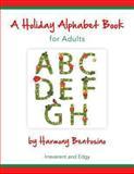 A Holiday Alphabet Book for Adults, Harmony Bentosino, 1483403343