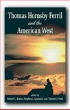 Thomas Hornsby Ferril and the American West, Robert C. Baron, 1555913342