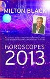 Milton Black's 2013 Horoscopes, Milton Black, 1742573347