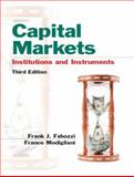 Capital Markets : Institutions and Instruments, Fabozzi, Frank J. and Modigliani, Franco, 013067334X