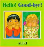 Hello! Good-Bye!, Aliki, 0688143342