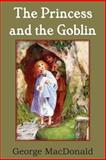 The Princess and the Goblin, George MacDonald, 1483703347