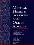 Mental Health Services for Older Adults : Implications for Training and Practice in Geropsychology, , 1557983348