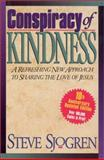 Conspiracy of Kindness : A Refreshing Approach to Sharing the Love of Jesus, Sjogren, Steve, 1569553343