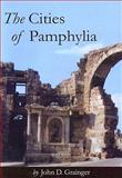 The Cities of Pamphylia, Grainger, John D., 1842173340