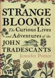 Strange Blooms, Jennifer Potter, 1843543346