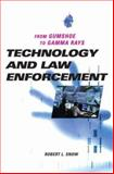Technology and Law Enforcement, Robert L. Snow, 0275993345