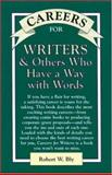 Careers for Writers : And Others Who Have a Way with Words, Bly, Robert W., 0844243345