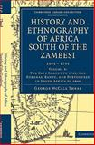 History and Ethnography of Africa South of the Zambesi, from the Settlement of the Portuguese at Sofala in September 1505 to the Conquest of the Cape Colony by the British in September 1795, Theal, George McCall, 1108023347