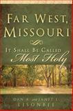 "Far West, Missouri : ""It Shall Be Called Most Holy"", Lisonbee, Dan A. and Lisonbee, Janet, 1599553341"