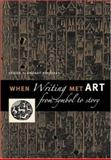 When Writing Met Art, Denise Schmandt-Besserat, 0292713347