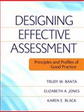 Designing Effective Assessment : Principles and Profiles of Good Practice, Black, Karen E. and Jones, Elizabeth A., 0470393343