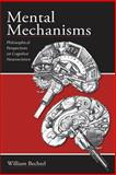 Mental Mechanisms : Philosophical Perspectives on Cognitive Neuroscience, Bechtel, William, 0805863346