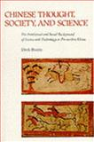 Chinese Thought, Society and Science : The Intellectual and Social Background of Science and Technology in Pre-Modern China, Bodde, Derk, 0824813340