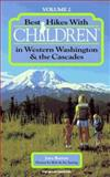 Best Hikes with Children in Western Washington and the Cascades, Joan Burton, 0898863341