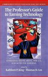 The Professor's Guide to Taming Technology, Kathleen P. King and Thomas D. Cox, 1617353345