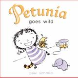 Petunia Goes Wild, Paul Schmid, 0061963348