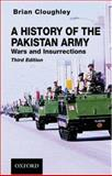 A History of the Pakistan Army : Wars and Insurrections, Cloughley, Brian, 0195473345