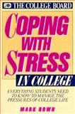 Coping with Stress in College, Rowh, Mark, 0874473349