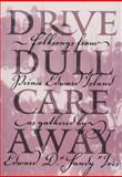 Drive Dull Care Away : Folksongs from Prince Edward Island, Ives, Edward D., 0919013341
