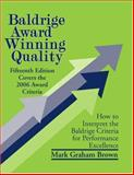Baldrige Award Winning Quality : How to Interpret the Baldrige Criteria for Performance Excellence, Graham Brown, Mark, 1563273349