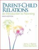 Parent-Child Relations : An Introduction to Parenting, Bigner, Jerry J. and Gerhardt, Clara, 0132853345