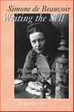 Simone de Beauvoir Writing the Self 9780275963347
