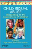 Child Sexual Abuse : Responding to the Experiences of Children, , 0471983349