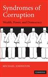Syndromes of Corruption : Wealth, Power, and Democracy, Johnston, Michael, 0521853346