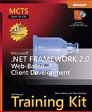 MCTS Self-Paced Training Kit (Exam 70-528) : Microsoft .NET Framework 2.0 Web-Based Client Development, Johnson, Glenn and Northrup, Tony, 0735623341