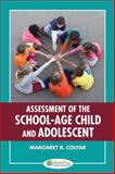 Assessment of the School-Age Child and Adolescent, Colyar, Margaret R., 0803623348