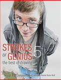 Strokes of Genius 5 - the Best of Drawing, , 1440323348