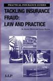 Tackling Insurance Fraud : Law and Practice, Morse, Dexter and Skajaa, Lynne, 1843113341