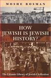 How Jewish Is Jewish History?, Moshe Rosman, 1904113346