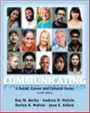 Communicating : A Social, Career, and Cultural Focus, Berko, Roy M. and Wolvin, Andrew D., 0205883346