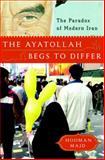 The Ayatollah Begs to Differ, Hooman Majd, 0385523343