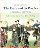The Earth and Its Peoples : A Global History, Bulliet, Richard W. and Crossley, Pamela Kyle, 0618403345