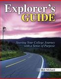 Explorer's Guide : Starting the College Journey with A Sense of Purpose, Millard, Bill, 0757553346