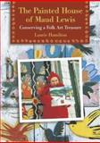 The Painted House of Maud Lewis, Laurie Hamilton, 0864923341