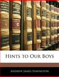 Hints to Our Boys, Andrew James Symington, 1141333341
