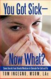 You Got Sick-Now What?, Tom Ingegno, 1462023347
