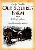 Stories from the Old Squire's Farm, C. A. Stephens, 1558533346