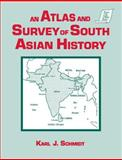 An Atlas and Survey of South Asian History, Karl J. Schmidt, 1563243342